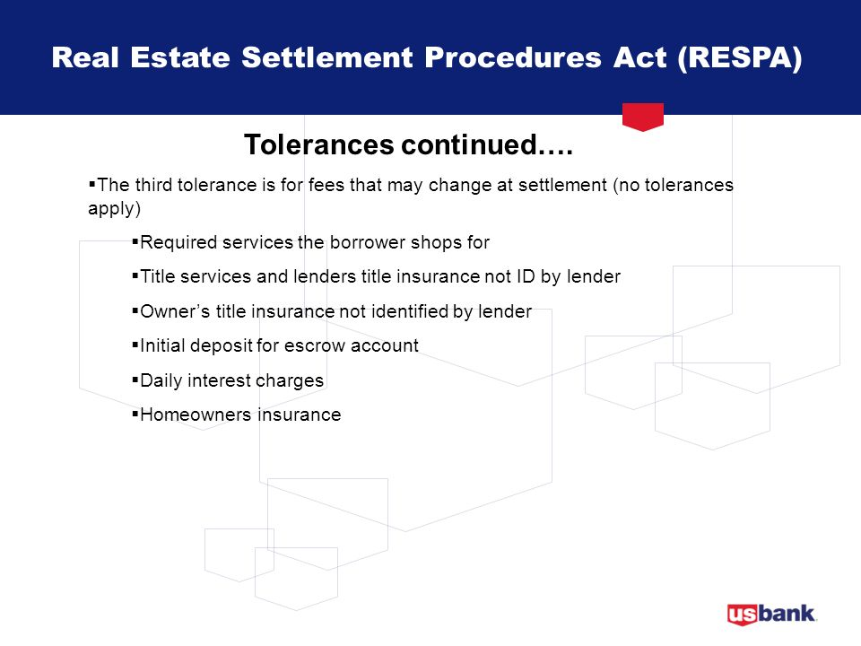 Real Estate Settlement Procedures Act (RESPA) Tolerances continued….