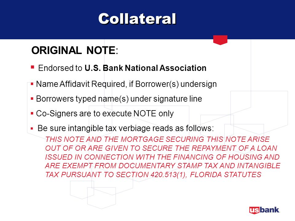 Collateral ORIGINAL NOTE: Endorsed to U.S. Bank National Association