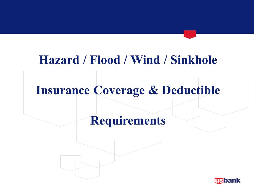 Hazard / Flood / Wind / Sinkhole Insurance Coverage & Deductible