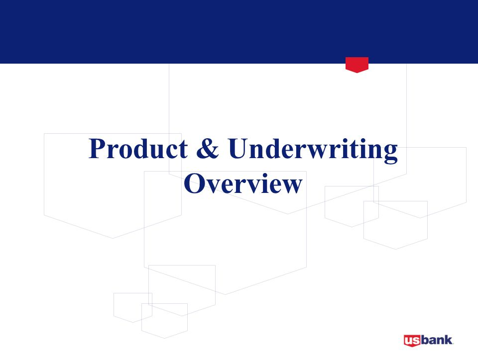 Product & Underwriting Overview