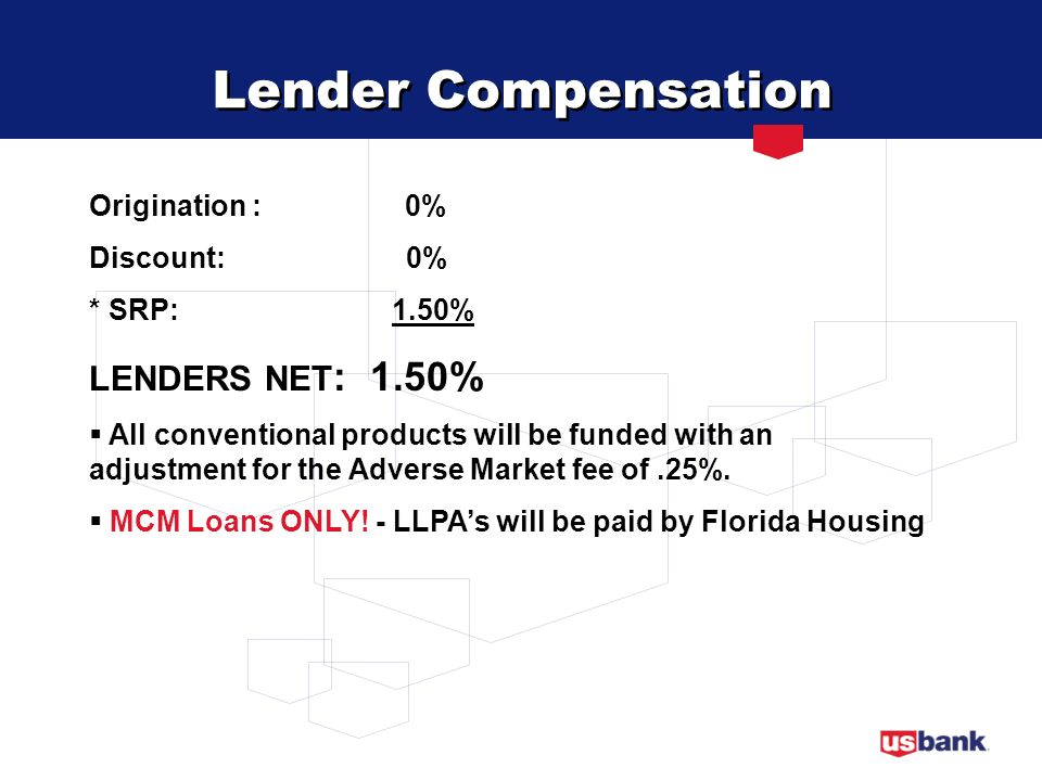 Lender Compensation LENDERS NET: 1.50% Origination : 0% Discount: 0%