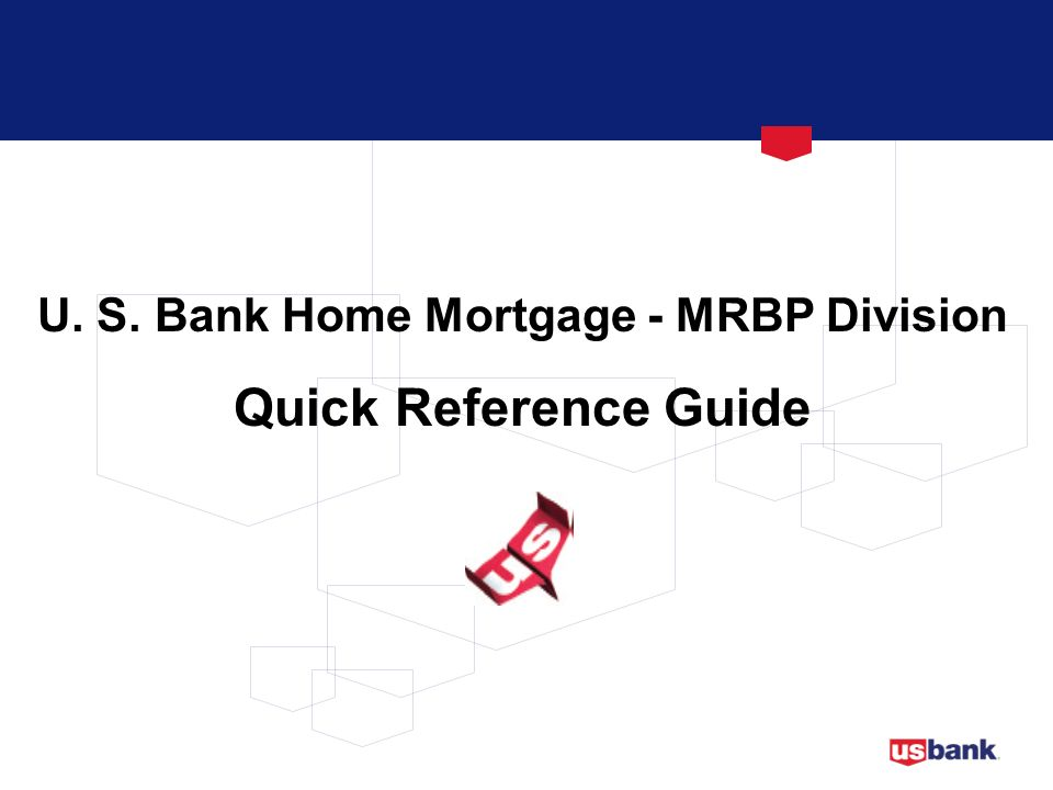 U. S. Bank Home Mortgage - MRBP Division
