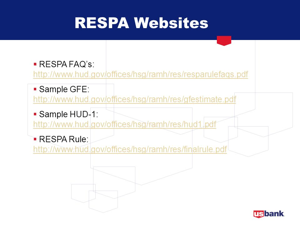 RESPA Websites RESPA FAQ's: http://www.hud.gov/offices/hsg/ramh/res/resparulefaqs.pdf.