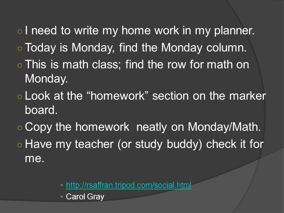 I need to write my home work in my planner.
