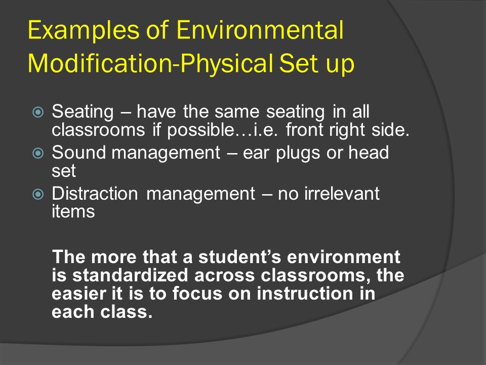 Examples of Environmental Modification-Physical Set up