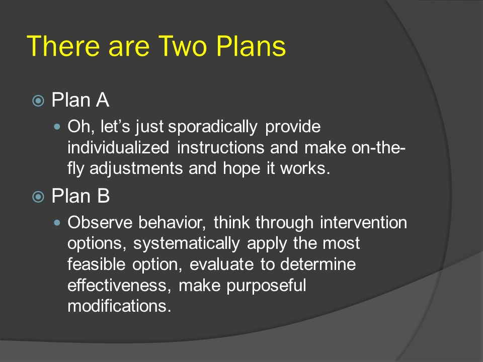 There are Two Plans Plan A Plan B