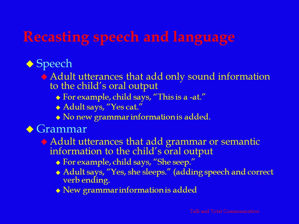 Recasting speech and language