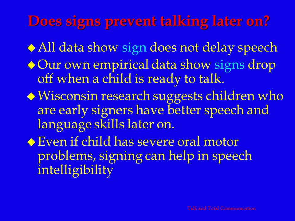 Does signs prevent talking later on