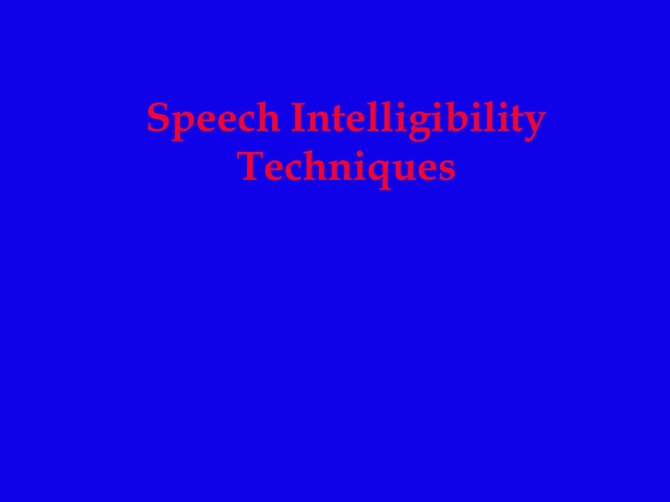 Speech Intelligibility Techniques