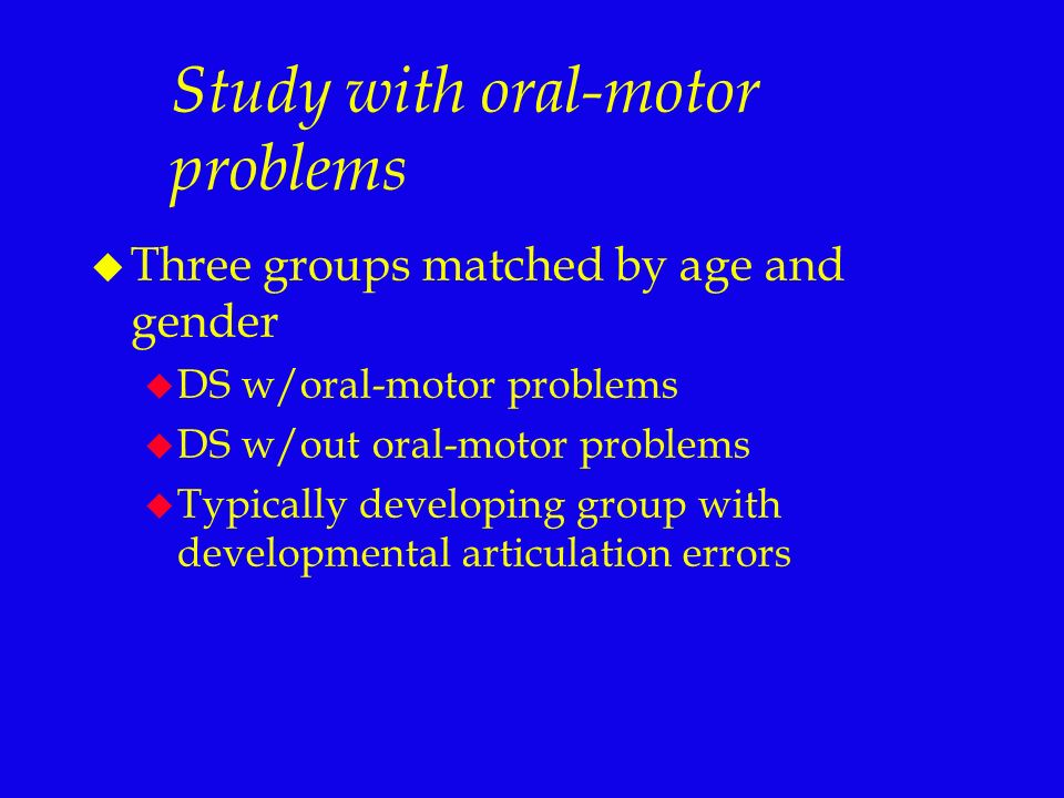 Study with oral-motor problems