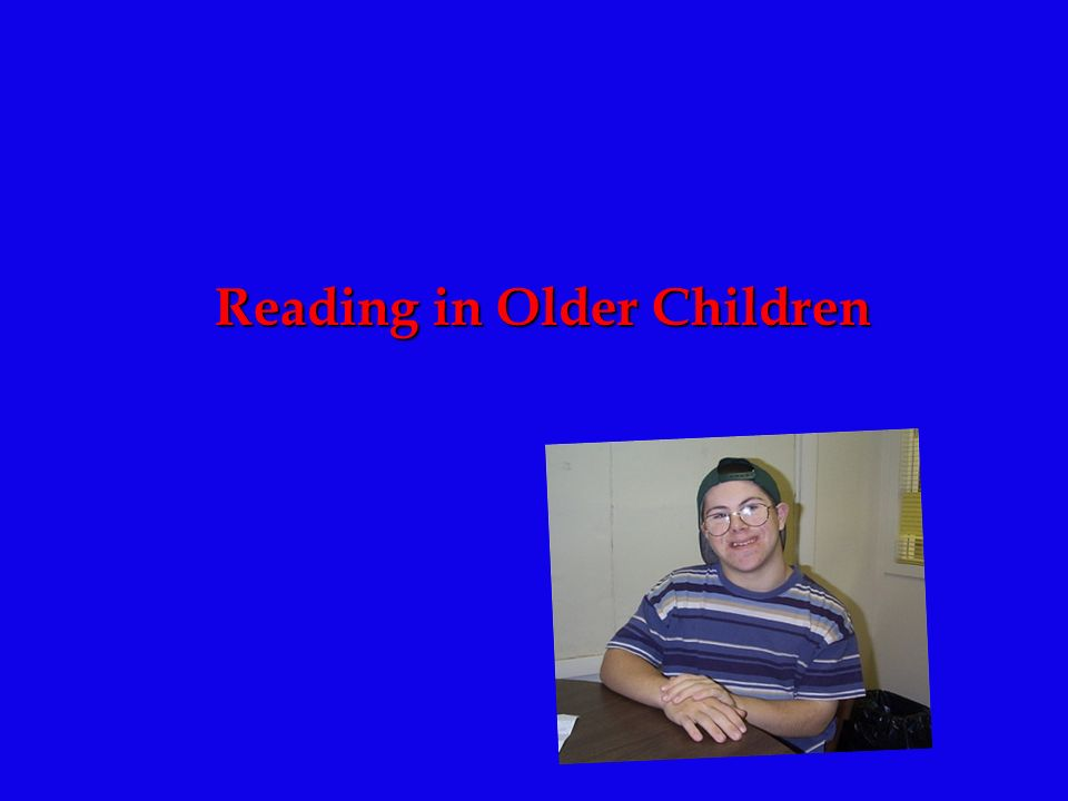 Reading in Older Children