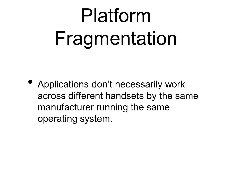 Platform Fragmentation