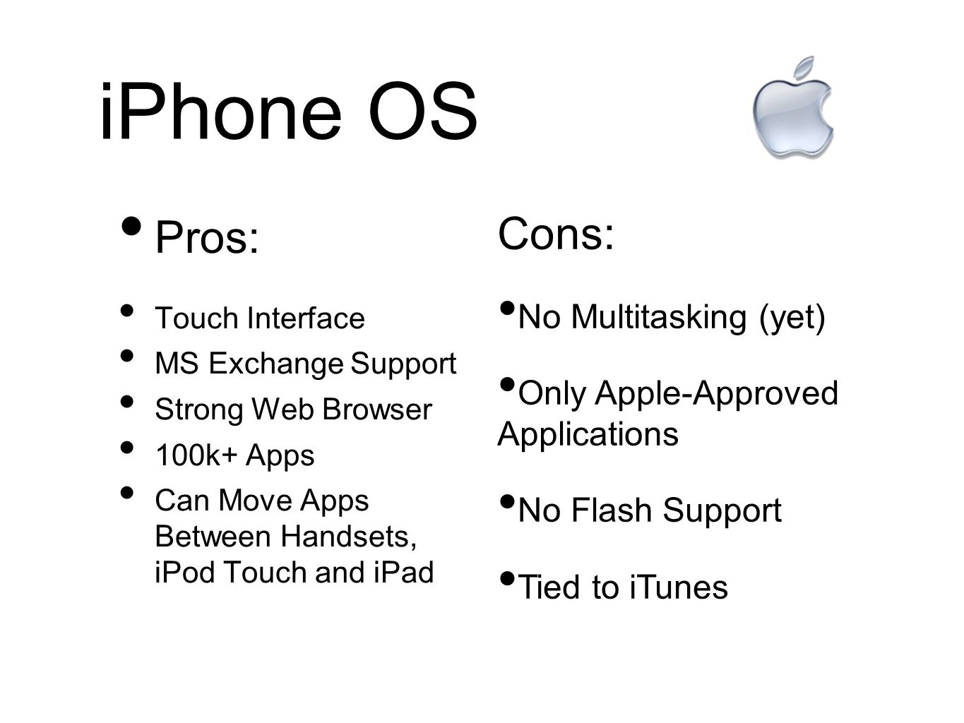 iPhone OS Pros: Cons: No Multitasking (yet)