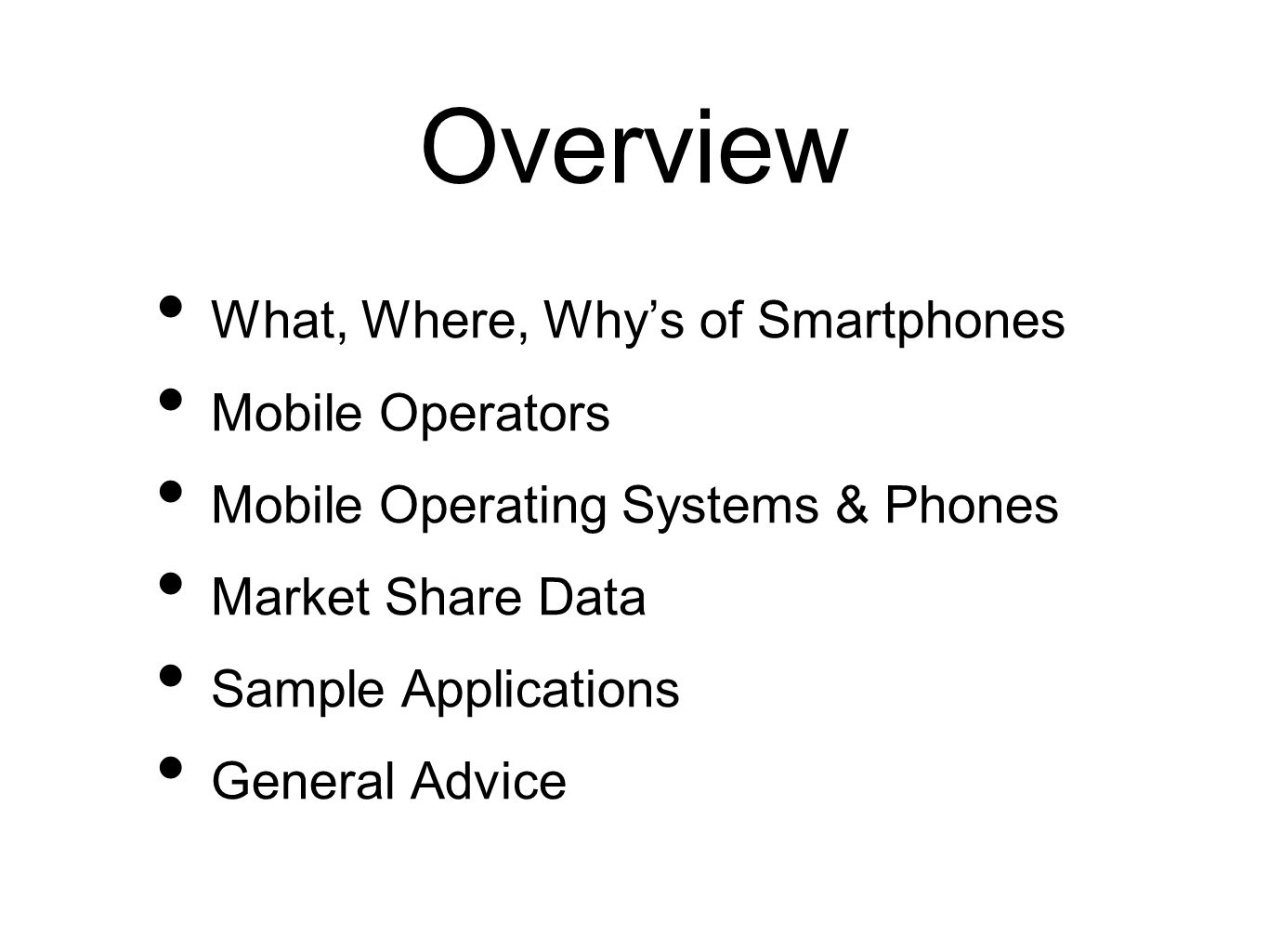 Overview What, Where, Why's of Smartphones Mobile Operators