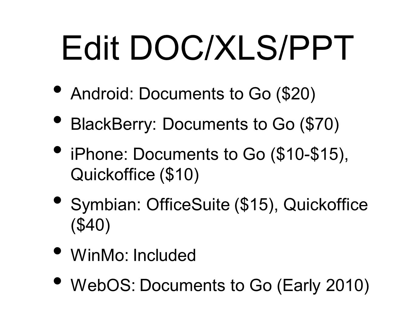 Edit DOC/XLS/PPT Android: Documents to Go ($20)