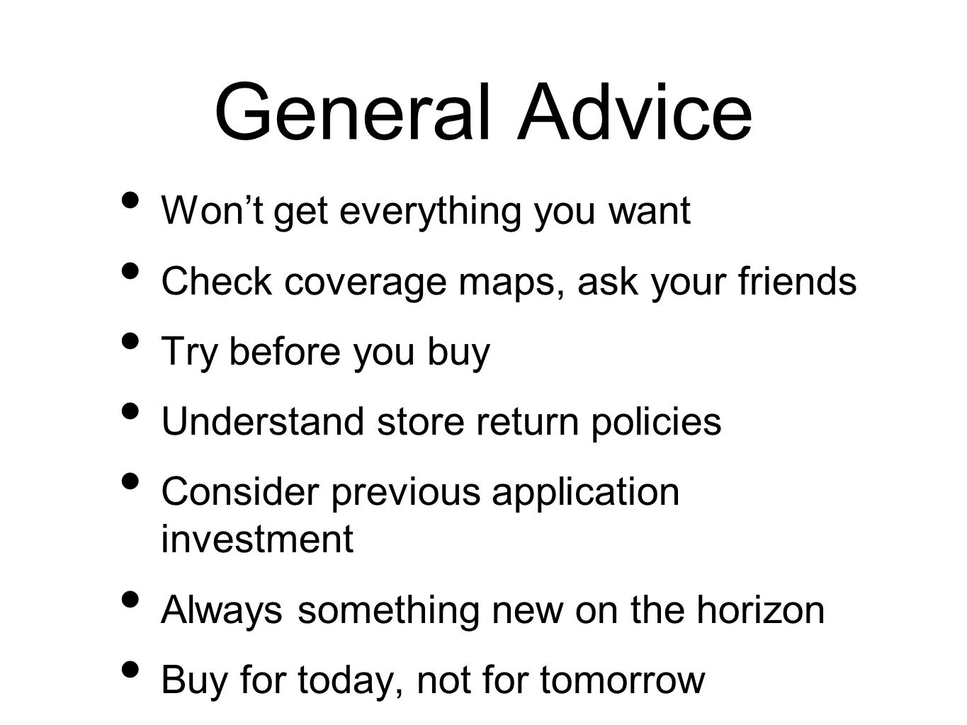 General Advice Won't get everything you want