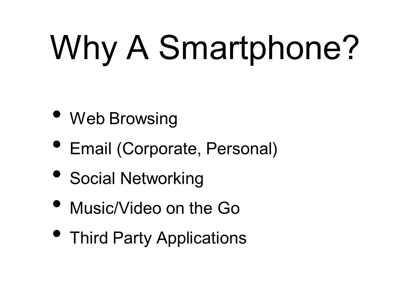 Why A Smartphone Web Browsing Email (Corporate, Personal)