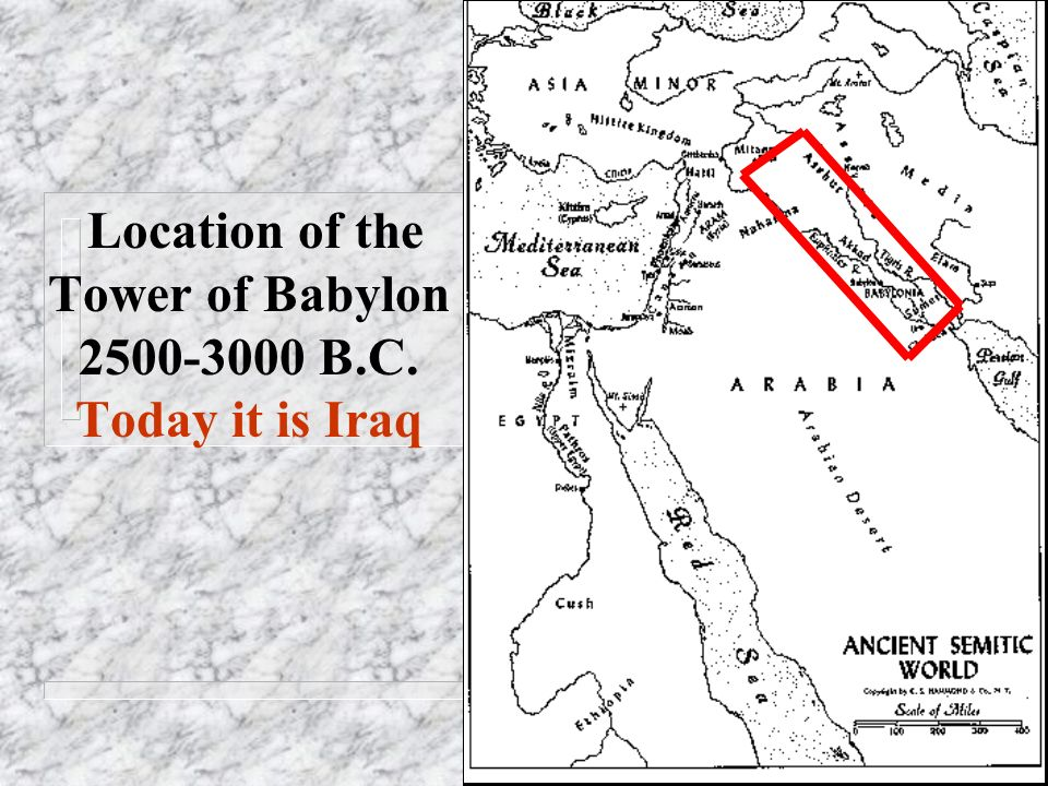 Location of the Tower of Babylon 2500-3000 B.C. Today it is Iraq