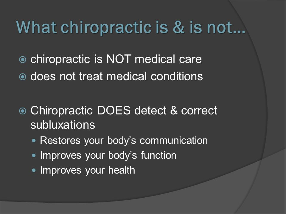 What chiropractic is & is not…