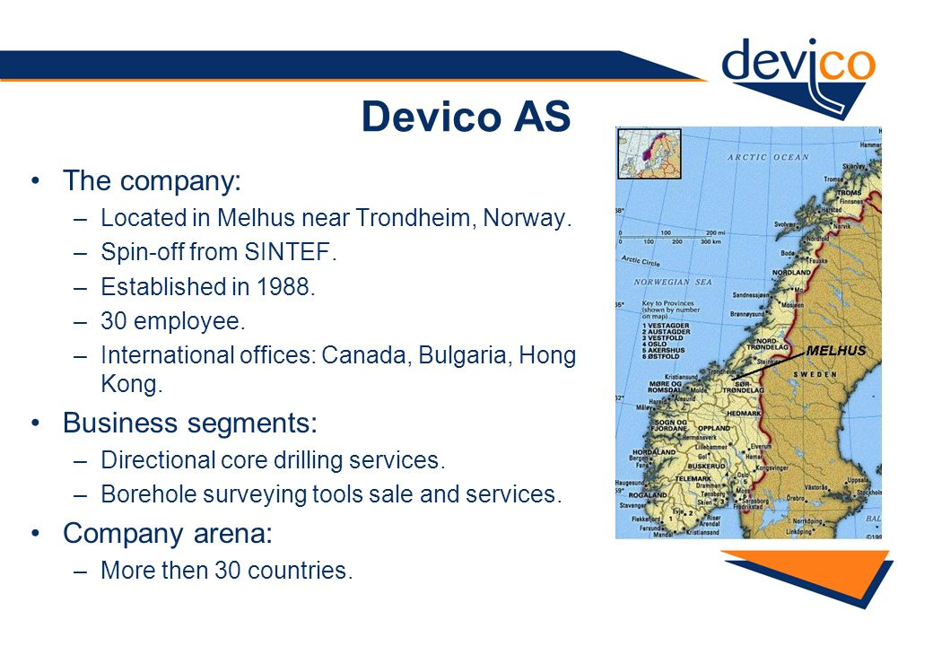 Devico AS The company: Business segments: Company arena: