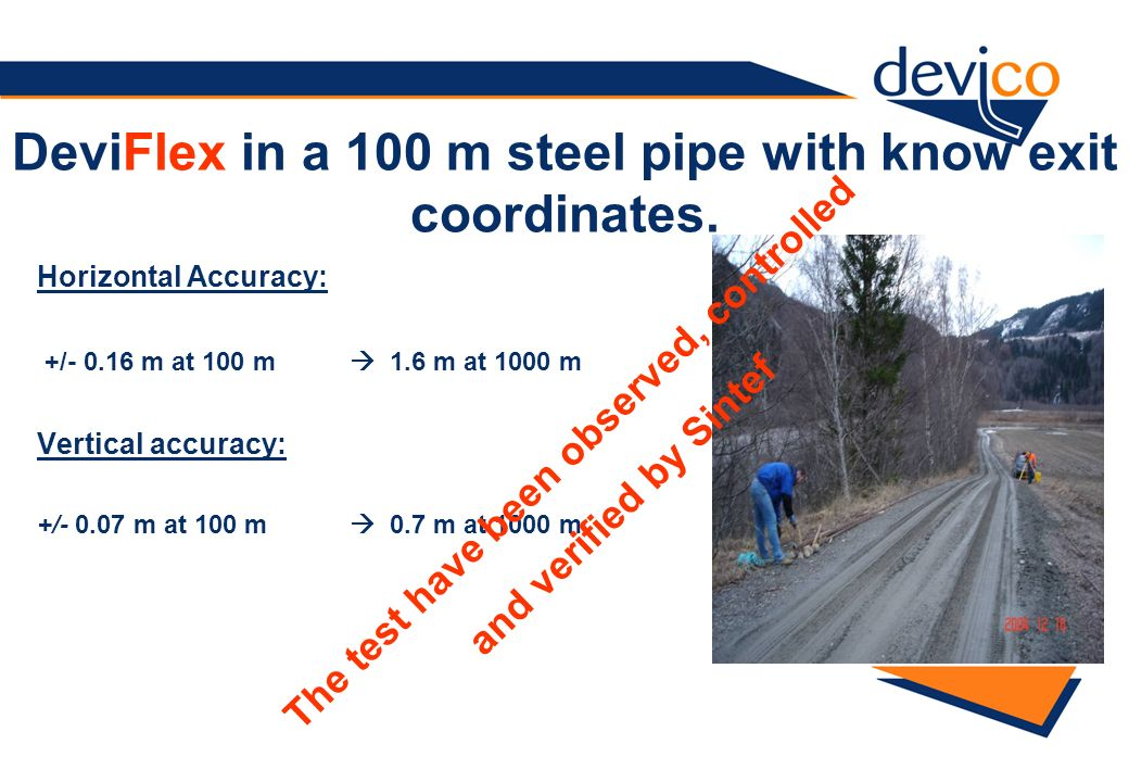 DeviFlex in a 100 m steel pipe with know exit coordinates.