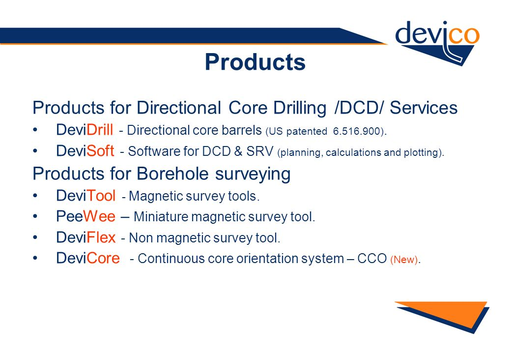 Products Products for Directional Core Drilling /DCD/ Services