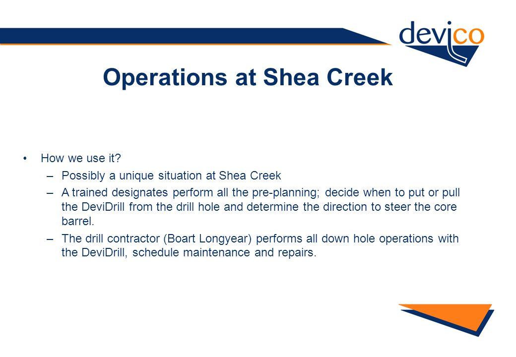 Operations at Shea Creek