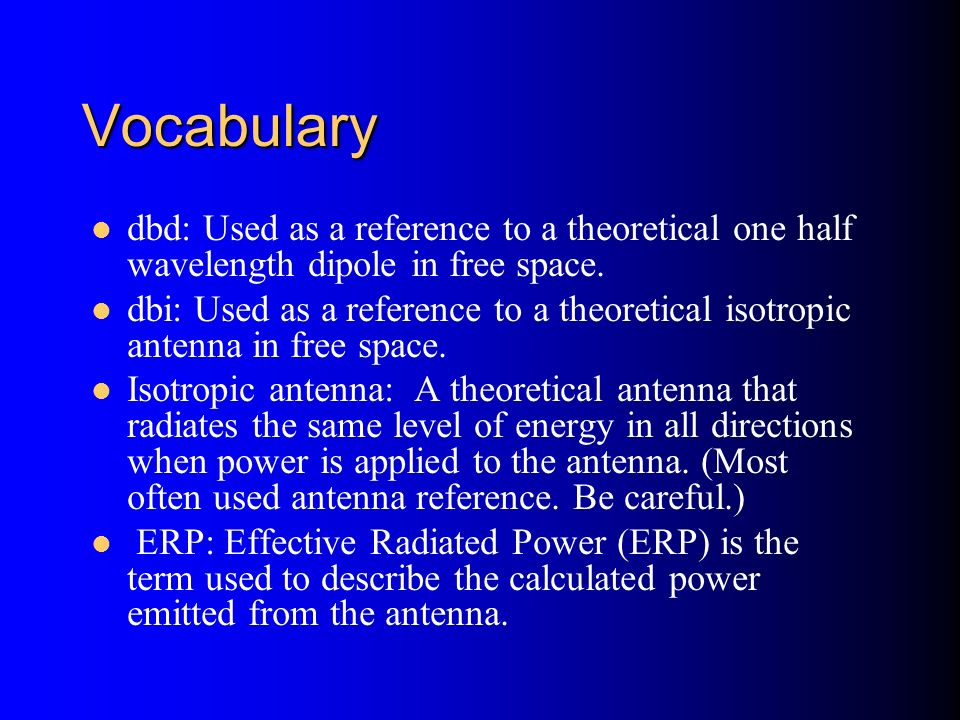 Vocabularydbd: Used as a reference to a theoretical one half wavelength dipole in free space.