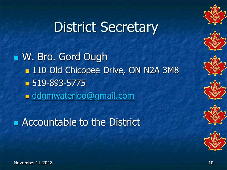 District Secretary W. Bro. Gord Ough Accountable to the District