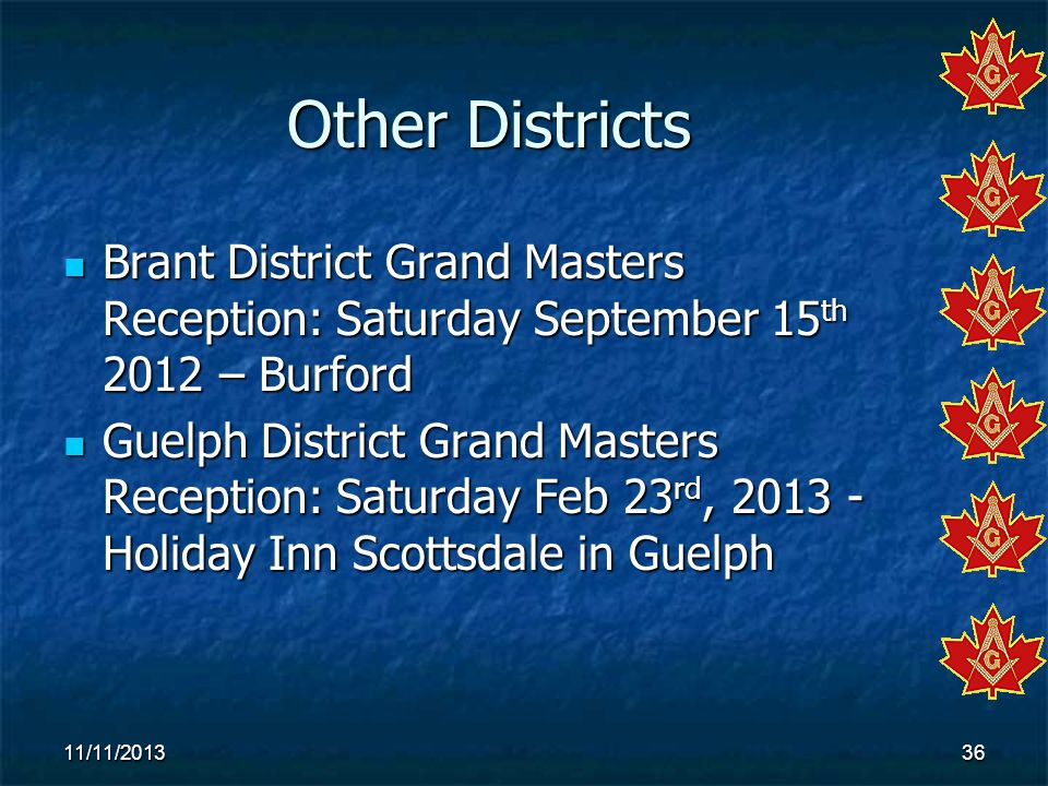Other Districts Brant District Grand Masters Reception: Saturday September 15th 2012 – Burford.