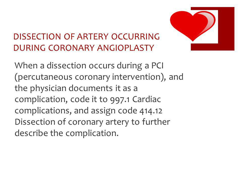 DISSECTION OF ARTERY OCCURRING DURING CORONARY ANGIOPLASTY