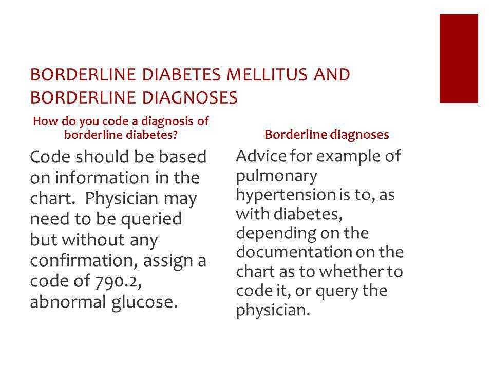 BORDERLINE DIABETES MELLITUS AND BORDERLINE DIAGNOSES