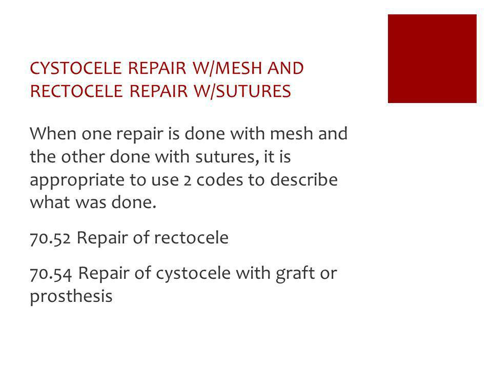 CYSTOCELE REPAIR W/MESH AND RECTOCELE REPAIR W/SUTURES