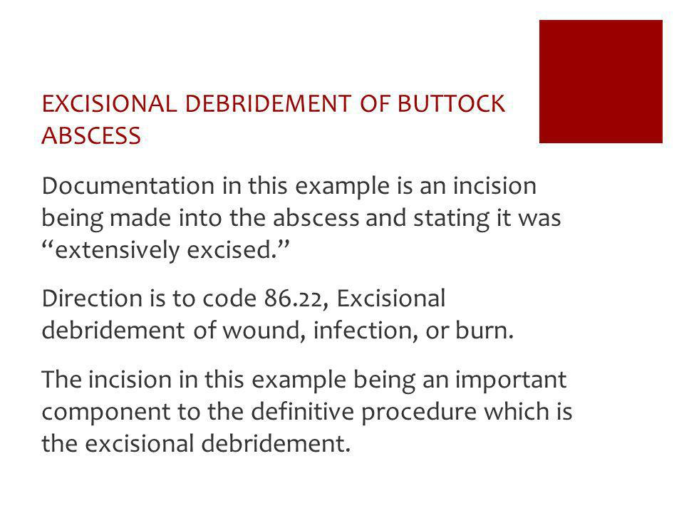 EXCISIONAL DEBRIDEMENT OF BUTTOCK ABSCESS