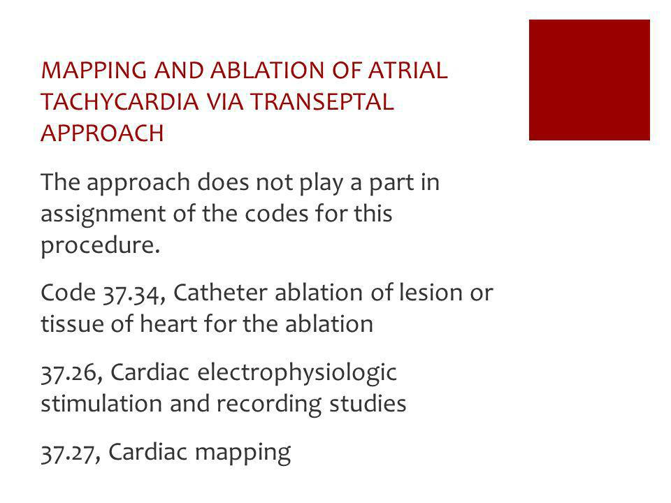 MAPPING AND ABLATION OF ATRIAL TACHYCARDIA VIA TRANSEPTAL APPROACH