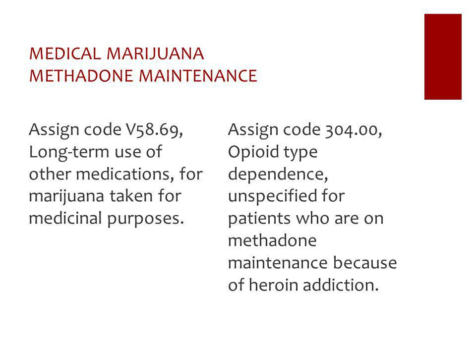 MEDICAL MARIJUANA METHADONE MAINTENANCE