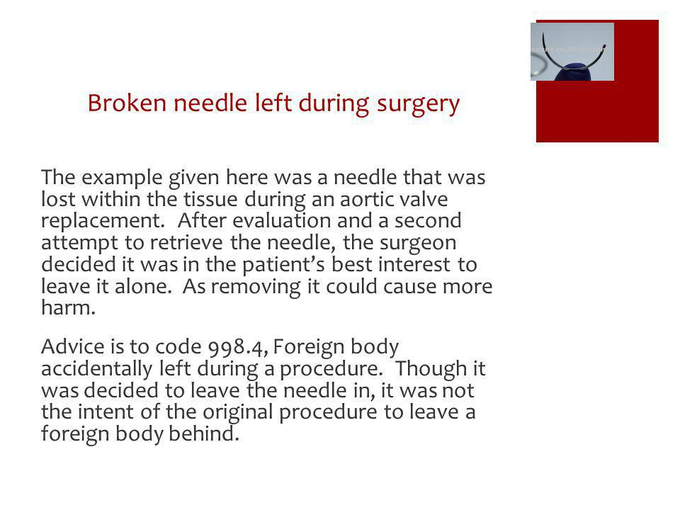 Broken needle left during surgery