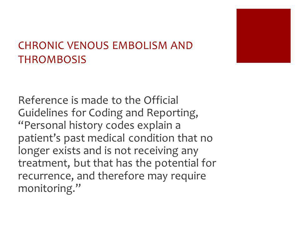 CHRONIC VENOUS EMBOLISM AND THROMBOSIS