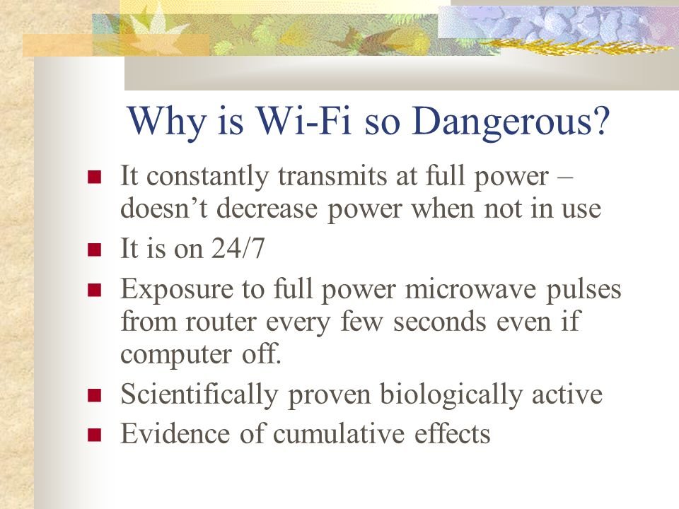 Why is Wi-Fi so Dangerous