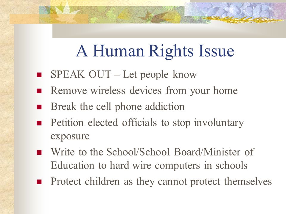 A Human Rights Issue SPEAK OUT – Let people know