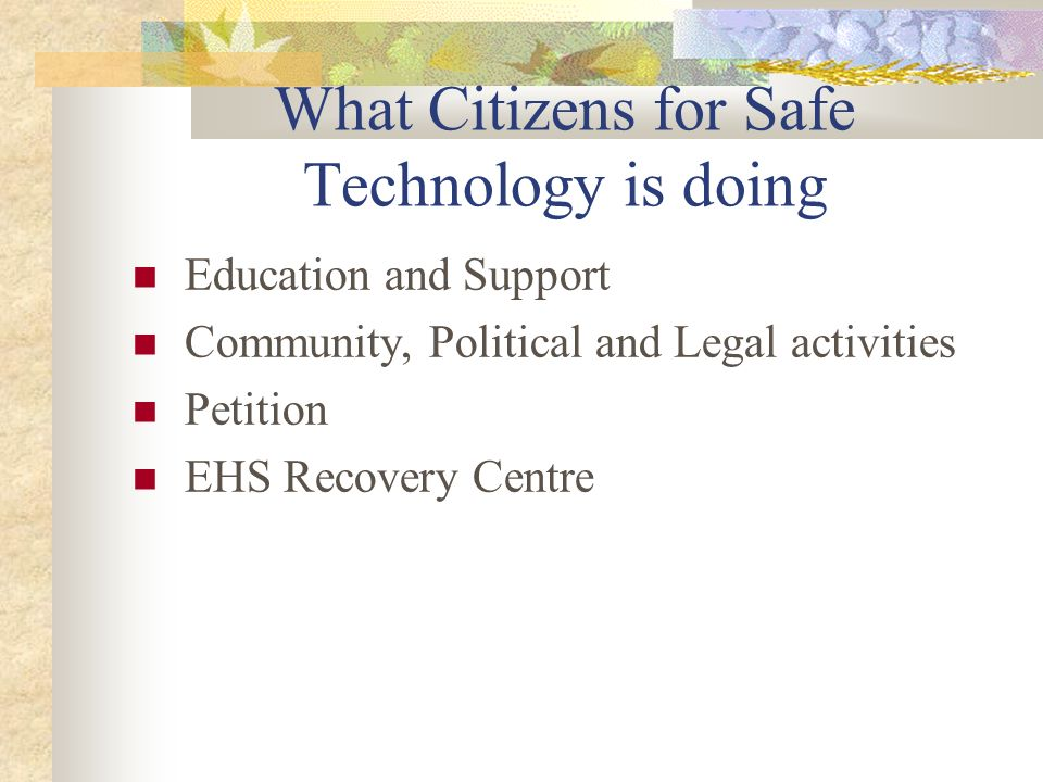 What Citizens for Safe Technology is doing