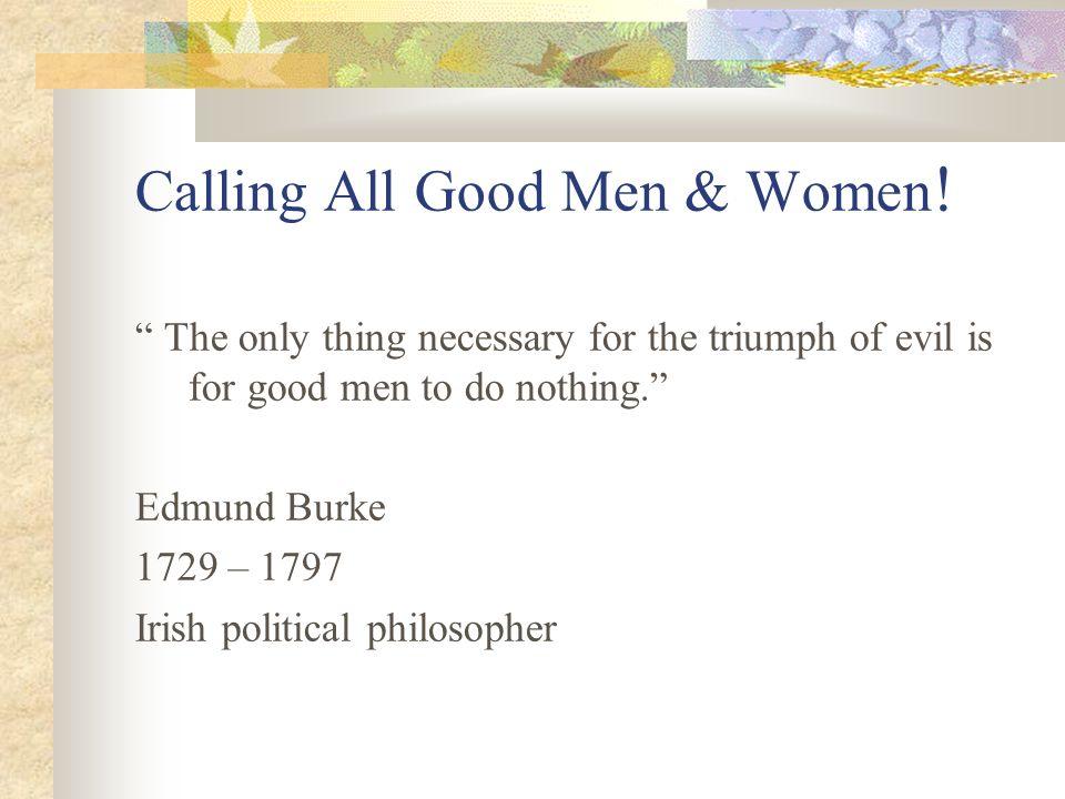 Calling All Good Men & Women!