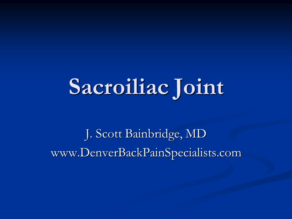 J. Scott Bainbridge, MD www.DenverBackPainSpecialists.com