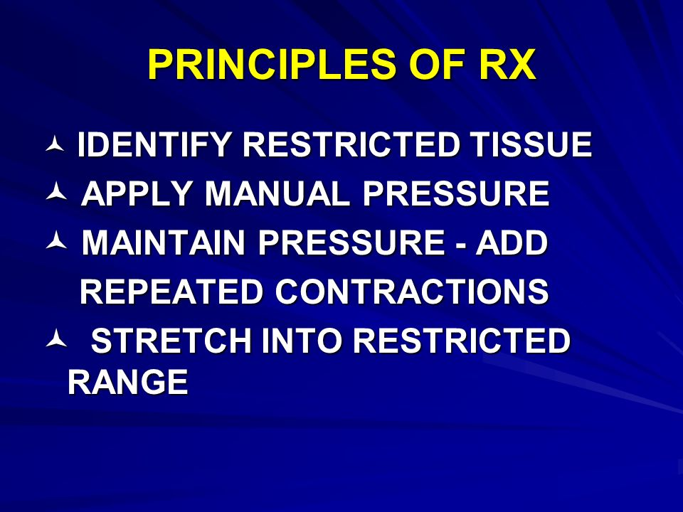 PRINCIPLES OF RX  APPLY MANUAL PRESSURE  MAINTAIN PRESSURE - ADD