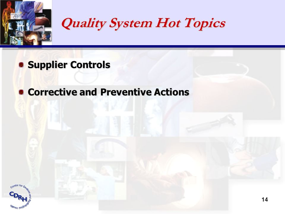 Quality System Hot Topics