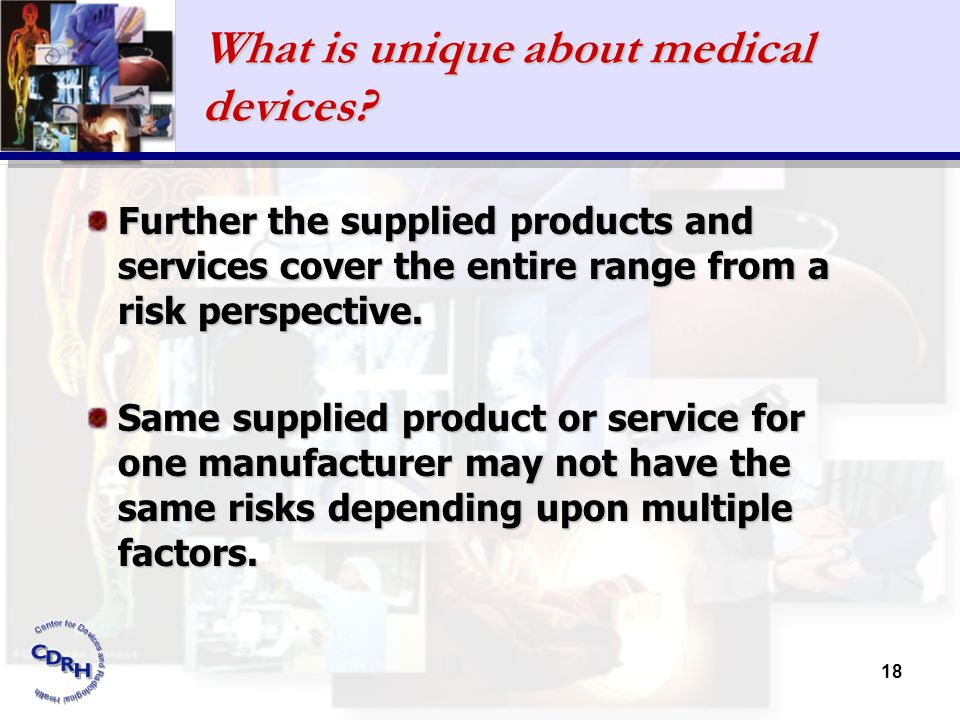 What is unique about medical devices