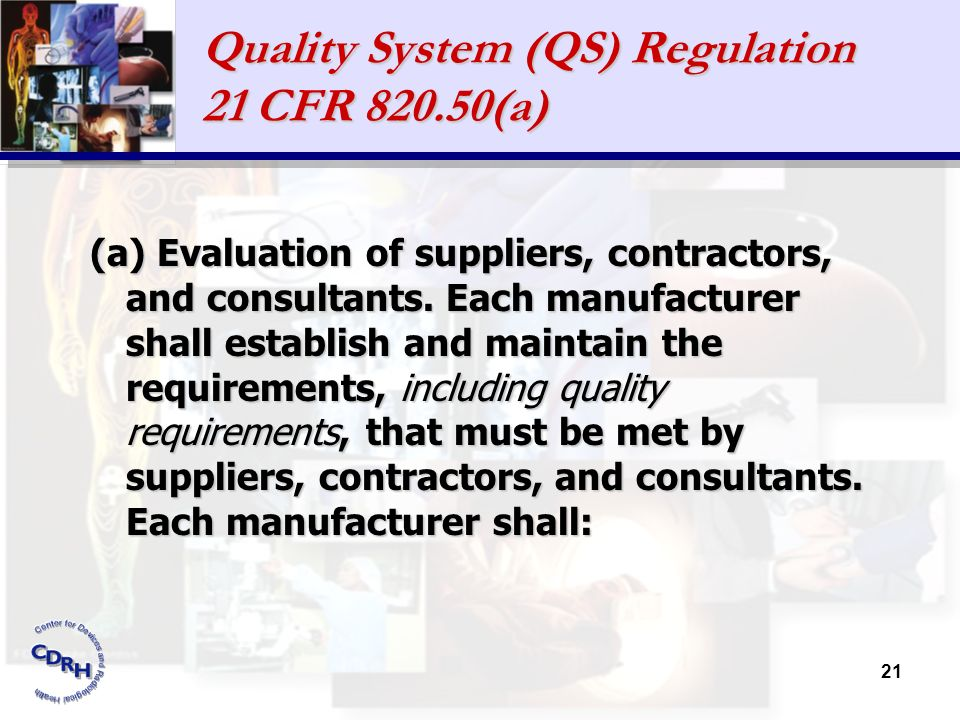 Quality System (QS) Regulation 21 CFR 820.50(a)