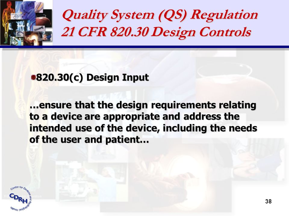 Quality System (QS) Regulation 21 CFR 820.30 Design Controls