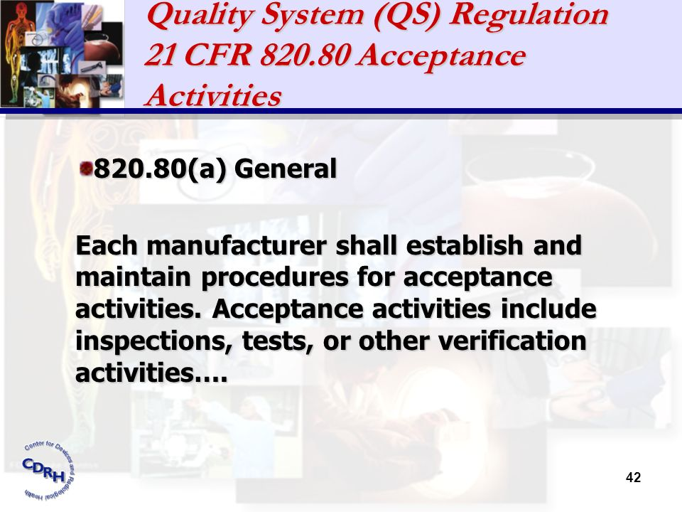 Quality System (QS) Regulation 21 CFR 820.80 Acceptance Activities