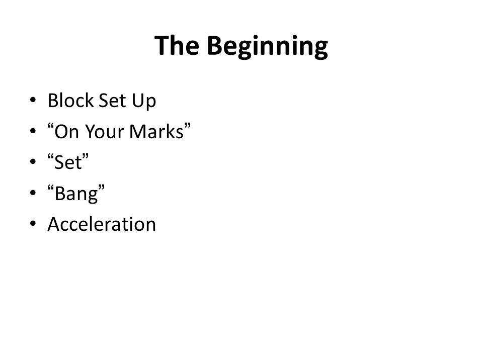 The Beginning Block Set Up On Your Marks Set Bang Acceleration